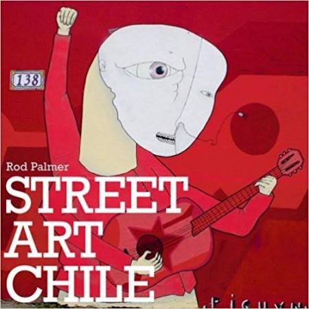 Livro Street Art Chile by Rod Palmer